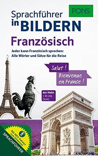 PONS Sprachführer in Bildern Französisch: Jeder kann Französisch sprechen - Alle Wörter und Sätze für Alltag und Reise