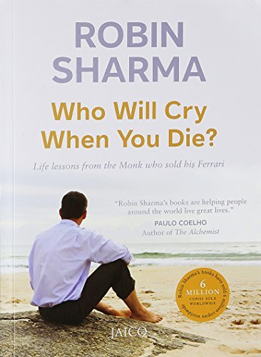 Who Will Cry When You Die? by Robin S. Sharma (2013-01-01)
