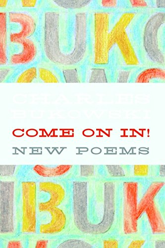 Come on In!: New Poems por Charles Bukowski
