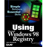 Using the Windows 98 Registry: Simple Solutions, Essential Skills by Jerry Honeycutt (1998-08-06)