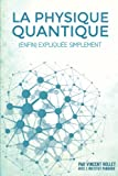 la physique quantique enfin expliqu?e simplement