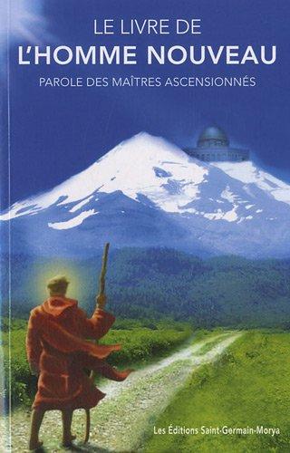 Le livre de l'homme nouveau - Parole des maîtres ascensionnés par Ischaia