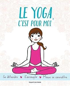 """Afficher """"Le yoga, c'est pour moi"""""""