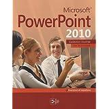 Microsoft PowerPoint 2010: Par la pratique + Exercices et solutions