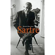 Sartre: Der Philosoph des 20. Jahrhunderts