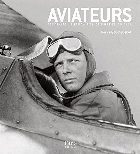 Aviateurs : Portraits légendaires des héros du ciel par Hervé Gouinguenet