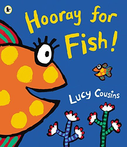 Hooray for Fish! by Lucy Cousins (2013-06-06)