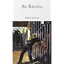 Au Bagne by Albert Londres