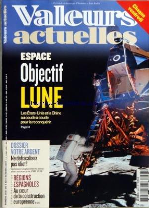VALEURS ACTUELLES [No 3697] du 05/10/2007 - ESPACE - OBJECTIF LUNE - NE DEFISCALISEZ PAS IDIOT - REGIONS ESPAGNOLES - AU COEUR DE LA CONSTRUCTION EUROPEENNE