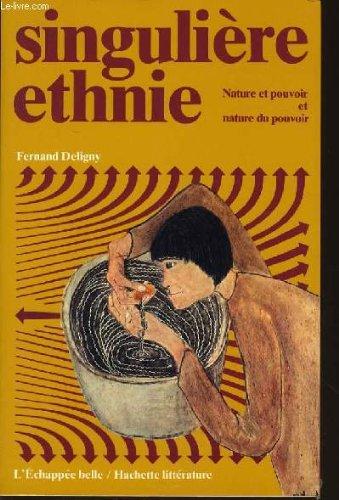 Singulière ethnie : Nature et pouvoir et nature du pouvoir (L'Échappée belle)