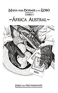 primeros puestos google: Nana para Dormir un lobo (I): África Austral (Nana para Dormir a un Lobo nº 1)