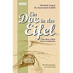 Ein Doc in der Eifel: Aus dem Leben eines Landarztes (Edition Eyfalia)