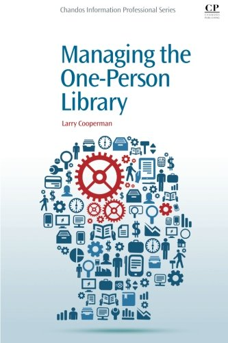 Managing the One-Person Library (Chandos Information Professional Series)