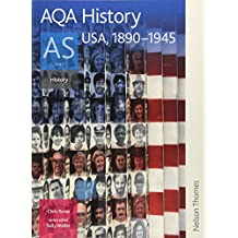 AQA History AS: Unit 1 - USA, 1890-1945