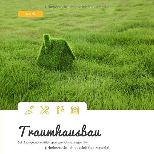 Traumhausbau: Dein Bautagebuch und Baureport zum Selbsteintragen! (#8)