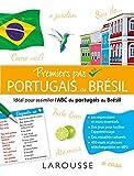 Premiers pas en Portugais du Brésil - Larousse - 07/02/2018