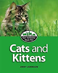 Cats and Kittens (Get to Know Your Pet)