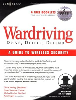 WarDriving: Drive, Detect, Defend: A Guide to Wireless Security di [Hurley, Chris]