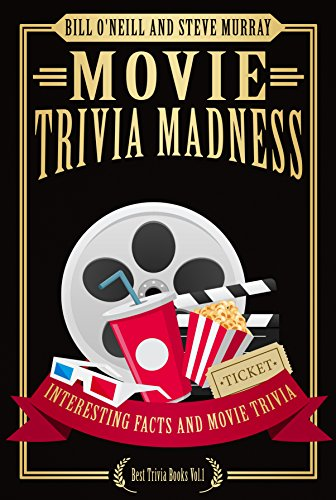 movie-trivia-madness-interesting-facts-and-movie-trivia-best-trivia-books-book-1-english-edition