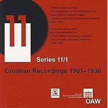 Croatian Recordings 1901-1936 (Tondokumente des Phonogrammarchivs)