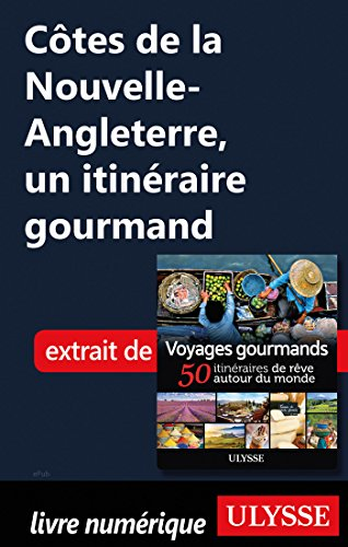 Descargar Libro Côtes de la Nouvelle-Angleterre - un itinéraire gourmand de Collectif