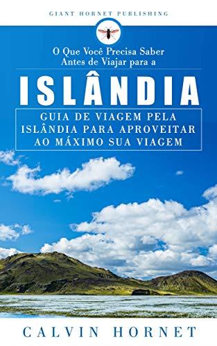 O Que Você Precisa Saber Antes de Viajar para a Islândia: Guia do ...