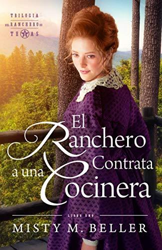 El Ranchero Contrata A Una Cocinera por Misty M. Beller