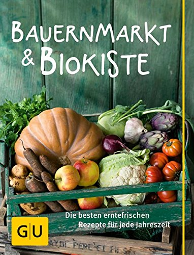 Image of Bauernmarkt und Biokiste: Die besten erntefrischen Rezepte für jede Jahreszeit (Die GU Grundkochbücher)