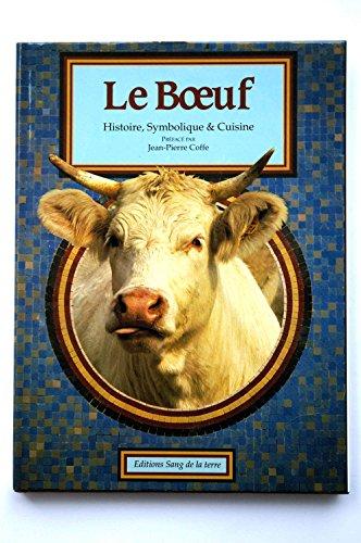 Le Boeuf. Histoire, symbolique et cuisine