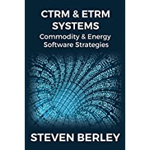 CTRM & ETRM Systems: Commodity & Energy Software Strategies (English Edition)