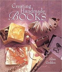 Creating Handmade Books by Alisa Golden (2000-06-30)
