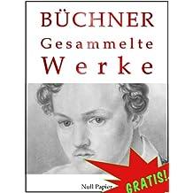 Georg Büchner - Gesammelte Werke: Dantons Tod, Lenz, Leonce und Lena, Woyzeck, Lucretia Borgia, Maria Tudor (Gesammelte Werke bei Null Papier 5) (German Edition)