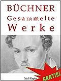 Georg Büchner - Gesammelte Werke: Dantons Tod, Lenz, Leonce und Lena, Woyzeck, Lucretia Borgia, Maria Tudor (Gesammelte Werke bei Null Papier 5)