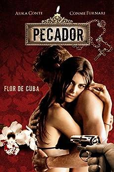Pecador: Flor de Cuba di [Conte, Aura, Furnari, Connie]