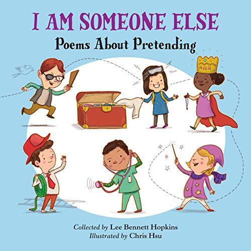 I Am Someone Else: Poems About Pretending (English Edition)