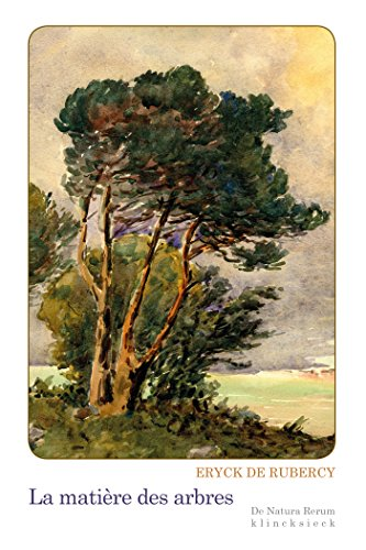 La Matière des arbres (De Natura Rerum t. 20)