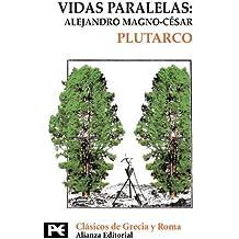 Vidas paralelas: Alejandro Magno-César (El Libro De Bolsillo - Bibliotecas Temáticas - Biblioteca De Clásicos De Grecia Y Roma)