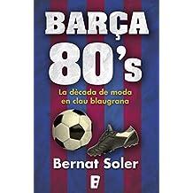 Barça 80's. Una dècada de moda en clau blaugrana: Una dècada de moda en clau blaugrana