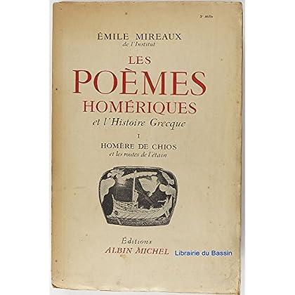 Les poèmes homériques et l'histoire grecque : Homère de Chios / L'iliade, l'Odyssée