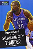 Superstars of the Oklahoma City Thunder (Pro Sports Superstars (NBA)) by Max Hammer Dr (2015-07-06)