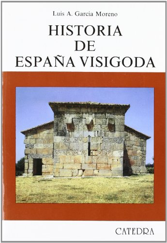 Historia de España visigoda (Historia. Serie Mayor) por Luis García Moreno