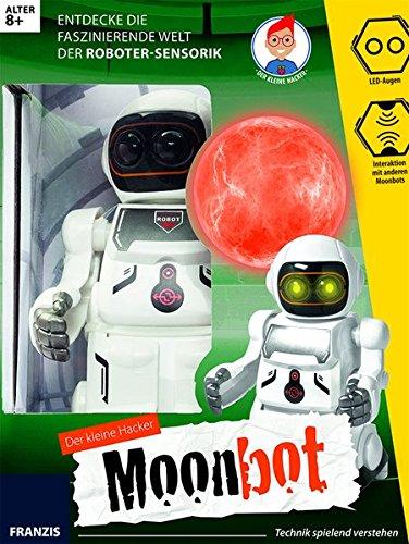 Der kleine Hacker: Moonbot: Entdecke die faszinierende Welt der Roboter Sensorik