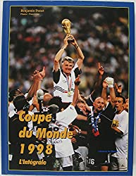 Coupe du Monde 1998. L'intégrale