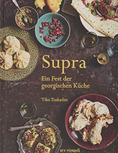 Supra - Ein Fest der georgischen Küche - Kochbuch Georgien (Supra)