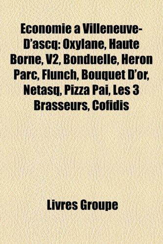 Conomie Villeneuve-D'Ascq: Oxylane, Haute Borne, V2, Bonduelle, Heron Parc, Flunch, Bouquet D'Or, Netasq, Pizza Pa, Les 3 Brasseurs, Cofidis