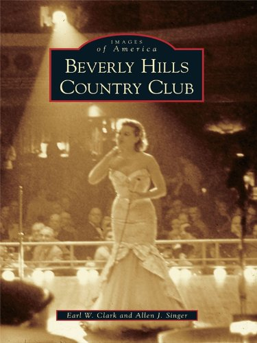 Beverly Hills Country Club (Images of America) (English Edition)