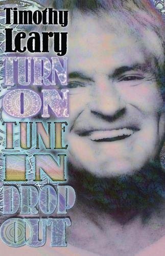 Turn on Tune in Drop Out (Leary, Timothy) por Timothy Francis Leary
