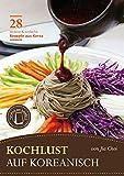 Kochlust auf Koreanisch - 28 leckere & einfache - Best Reviews Guide