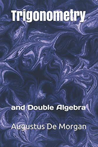 Trigonometry: and Double Algebra
