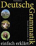 Deutsche Grammatik einfach erklärt: Deutsch/Rumänisch A1 - B1